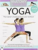 Anatomy of Fitness: YOGA - The Trainer's Inside Guide to your Workout