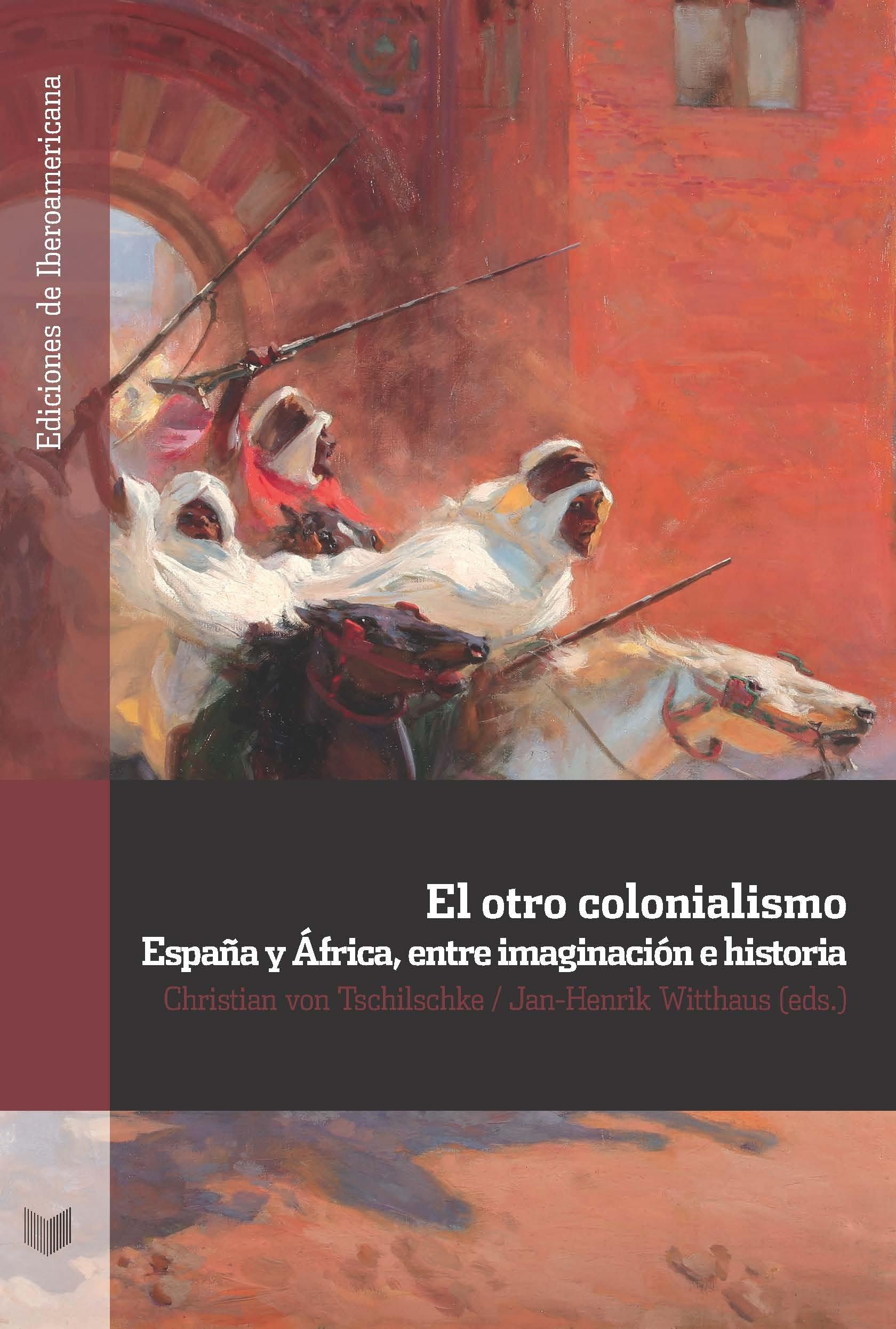 El otro colonialismo :España y África, entre imaginación e ...
