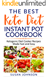 The Best Keto Diet Instant Pot Cookbook: ketogenic Diet Cooker Recipes Made Fast and Easy