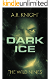 Dark Ice: A Space Opera Series (The Wild Nines Book 2)