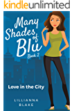 Love in the City (Many Shades of Blu Book 2)