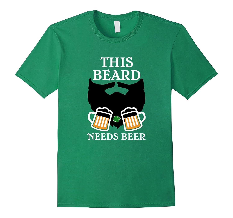 St Patricks Day This Beard Needs Beer T Shirt-RT