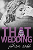 That Wedding: A Contemporary Boy Next Door Wedding Romance (That Boy Series Book 2)