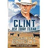 Clint Her Tough Texan (Tough Texan Series Book 3)