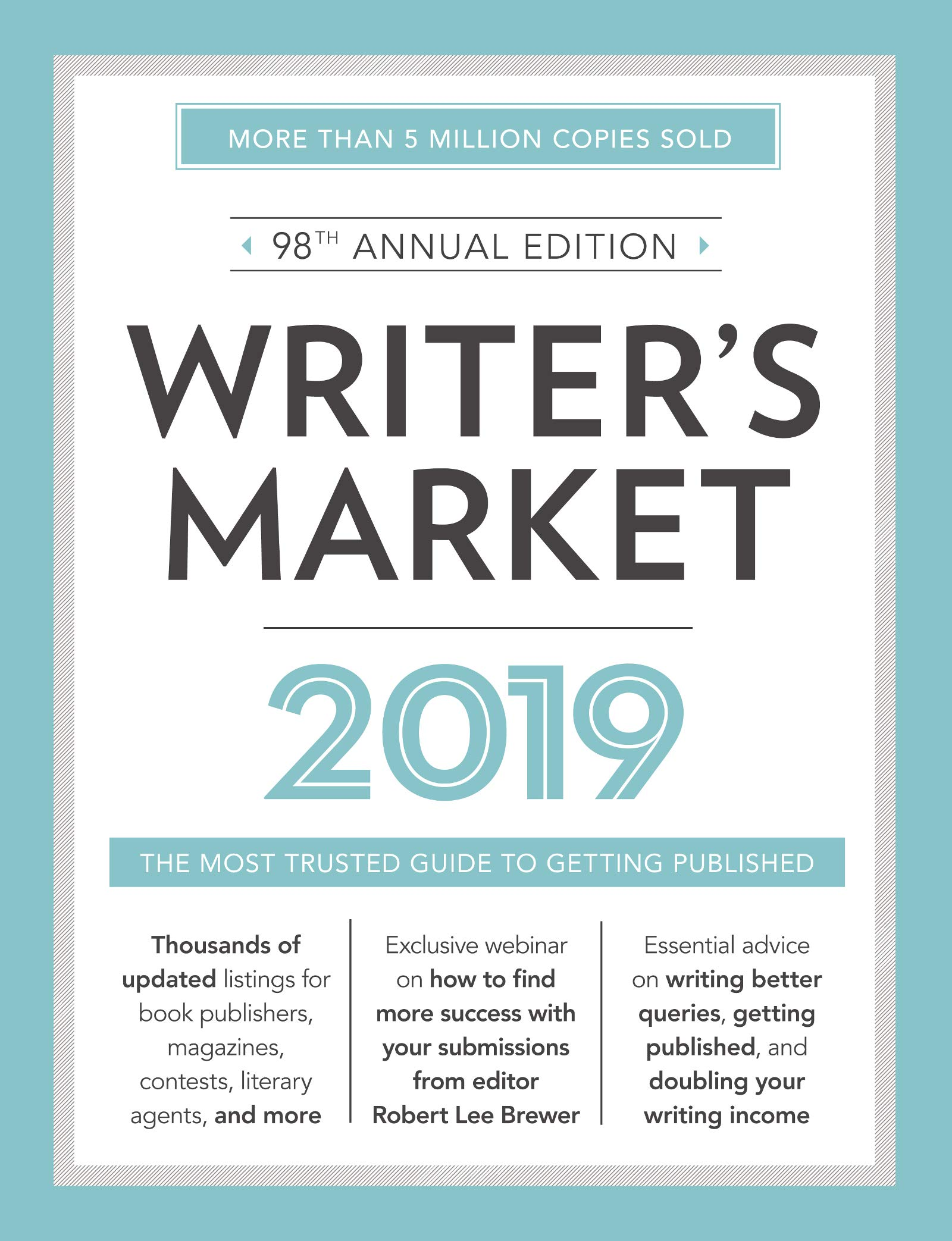 Writer's Market 2019: The Most Trusted Guide to Getting Published Paperback – 28 Sep 2018 Robert Lee Brewer Writer's Digest Books 1440354359 Usage & Writing Guides