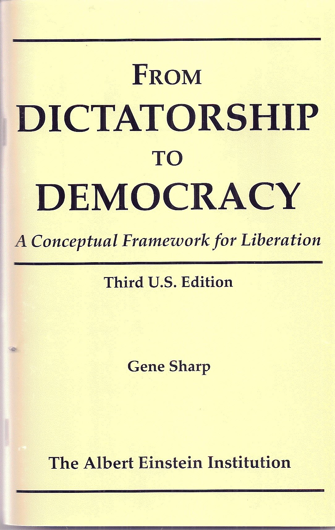 from dictatorship to democracy a conceptual framework for from dictatorship to democracy a conceptual framework for liberation gene sharp 9781880813096 com books