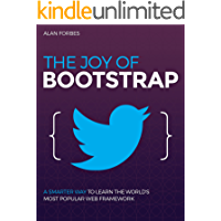 The Joy of Bootstrap: A smarter way to learn the world's most popular web framework