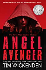 Angel Avenger: A Max Becker Thriller Kindle Edition