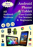 Android Smartphone & Tablet  User Guide For Seniors & Beginners: All Android Versions: Includes One Month Email Support