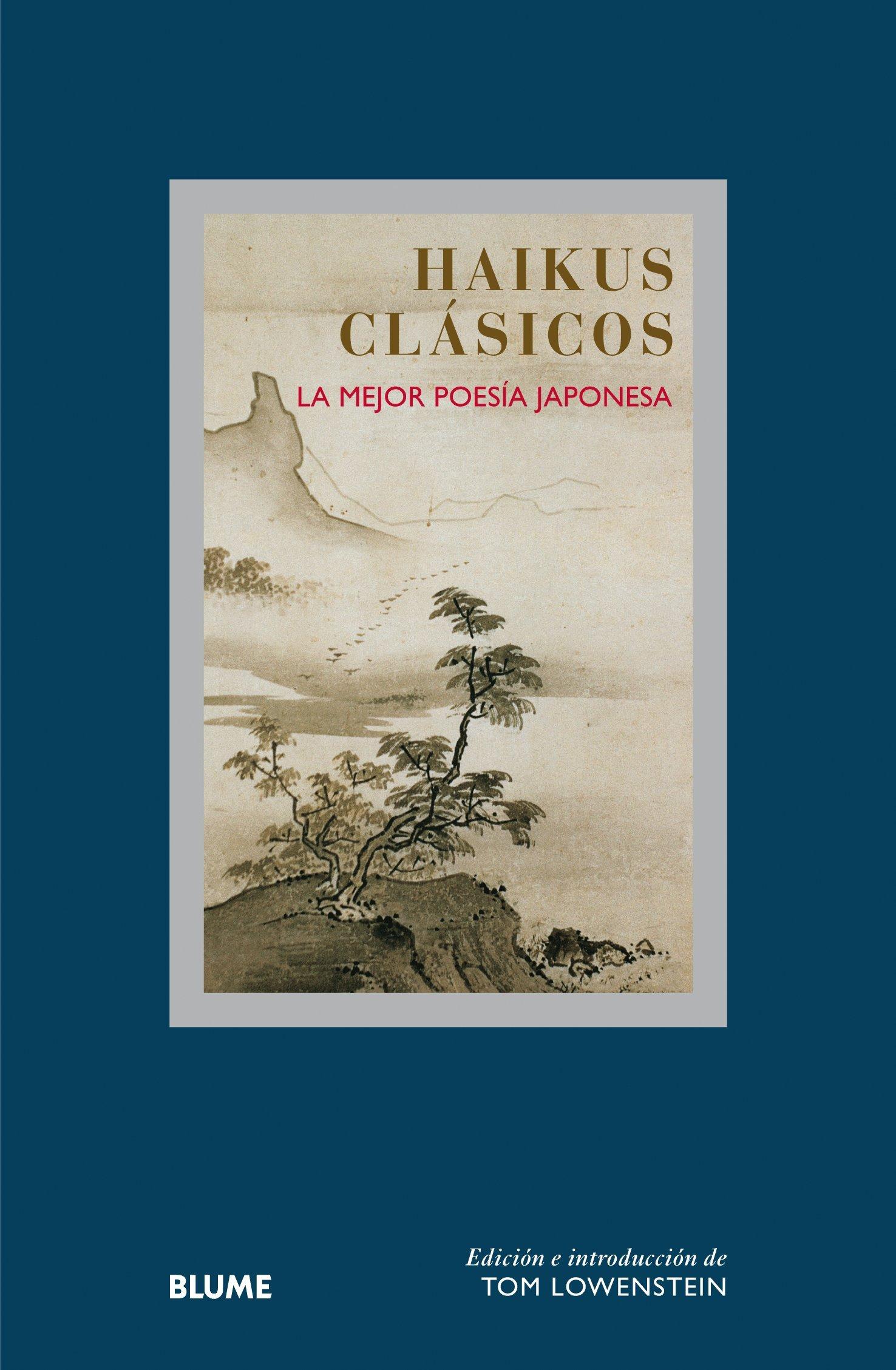 Haikus clásicos: La mejor poesía japonesa Col. Sabiduria: Amazon.es: Tom Lowenstein, John Cleare, Cristina Rodríguez Fischer, Miguel Portillo Díez, ...