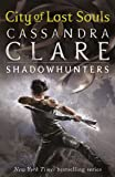 Mortal Instruments 5: City of Lost Souls (The Mortal Instruments) by Clare, Cassandra on 06/09/2012 unknown edition
