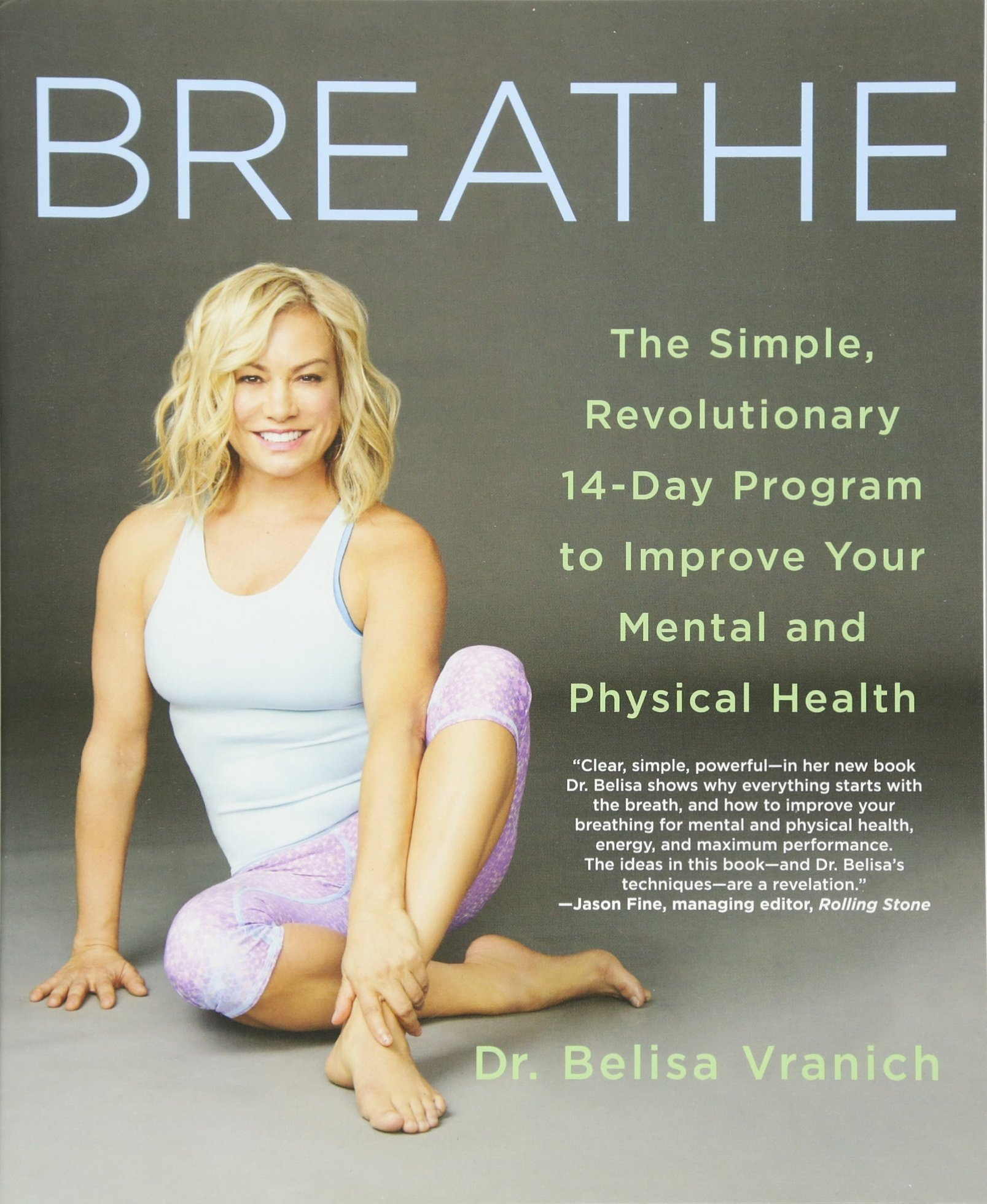 Breathe: The Simple, Revolutionary 14-Day Program to Improve Your Mental  and Physical Health: Belisa Vranich: 9781250106421: Amazon.com: Books