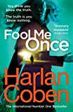 Fool Me Once: from the #1 bestselling creator of the hit Netflix series The Stranger