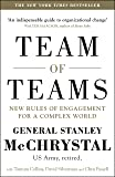 Team Of Teams. New Rules Of Engagement In A Complex World