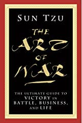 The Art of War: The Ultimate Guide to Victory in Battle, Business, and Life Kindle Edition