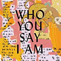 Who You Say I Am (Studio Version)