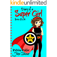 Diary of a Super Girl - Books 13 and 14: Books for Girls