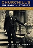 Churchill's Military Histories: A Rhetorical Study