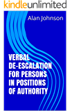 Verbal De-escalation for Persons in Positions of Authority
