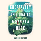 Creativity, Spirituality, and Making a Buck