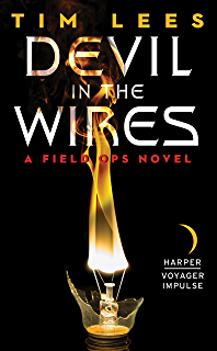 Devil in the Wires (Field Ops, Book 2)