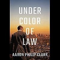 Under Color of Law (Trevor Finnegan Book 1)