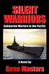 Silent Warriors: Submarine Warfare in the Pacific Kindle Edition