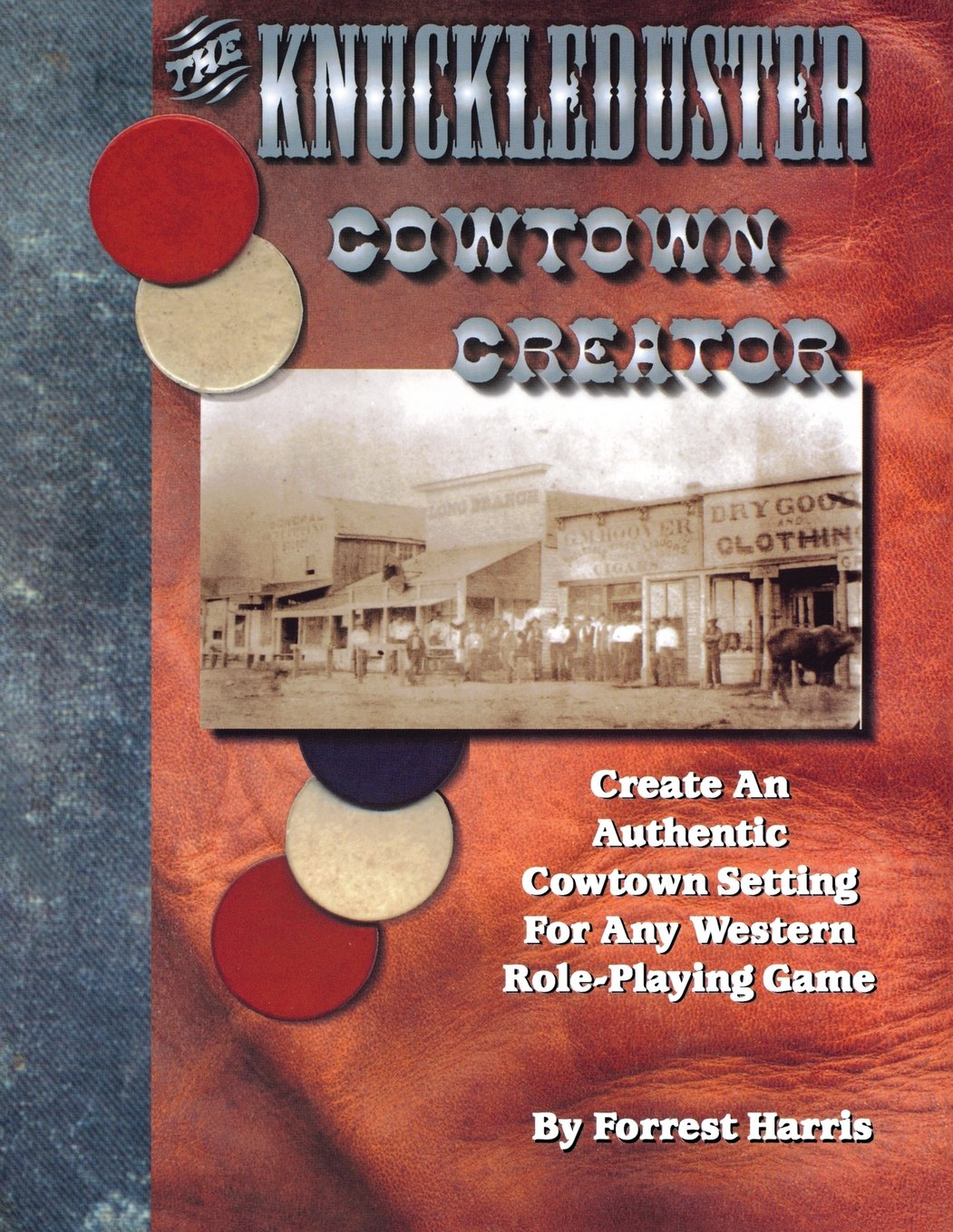 Read Online The Knuckleduster Cowtown Creator; Create and Authentic Cowtown Setting for any Western Role-Playing Game pdf epub