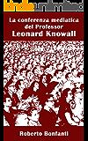 La conferenza mediatica del Professor Leonard Knowall
