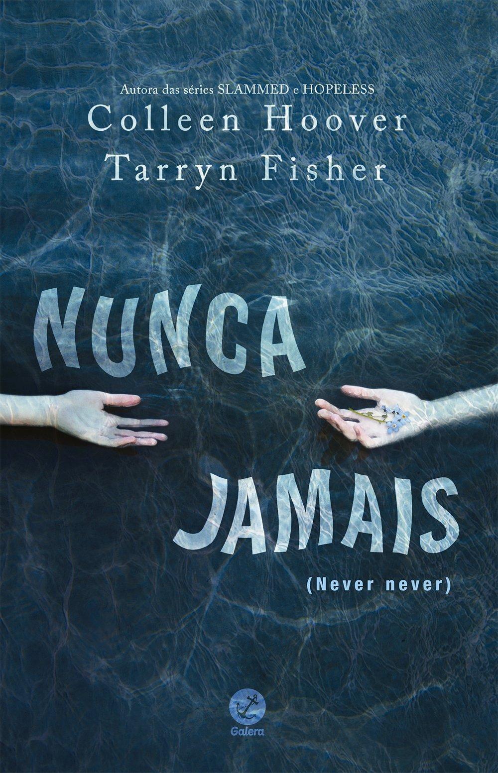 Nunca Jamais, de Colleen Hoover e Tarryn Fisher