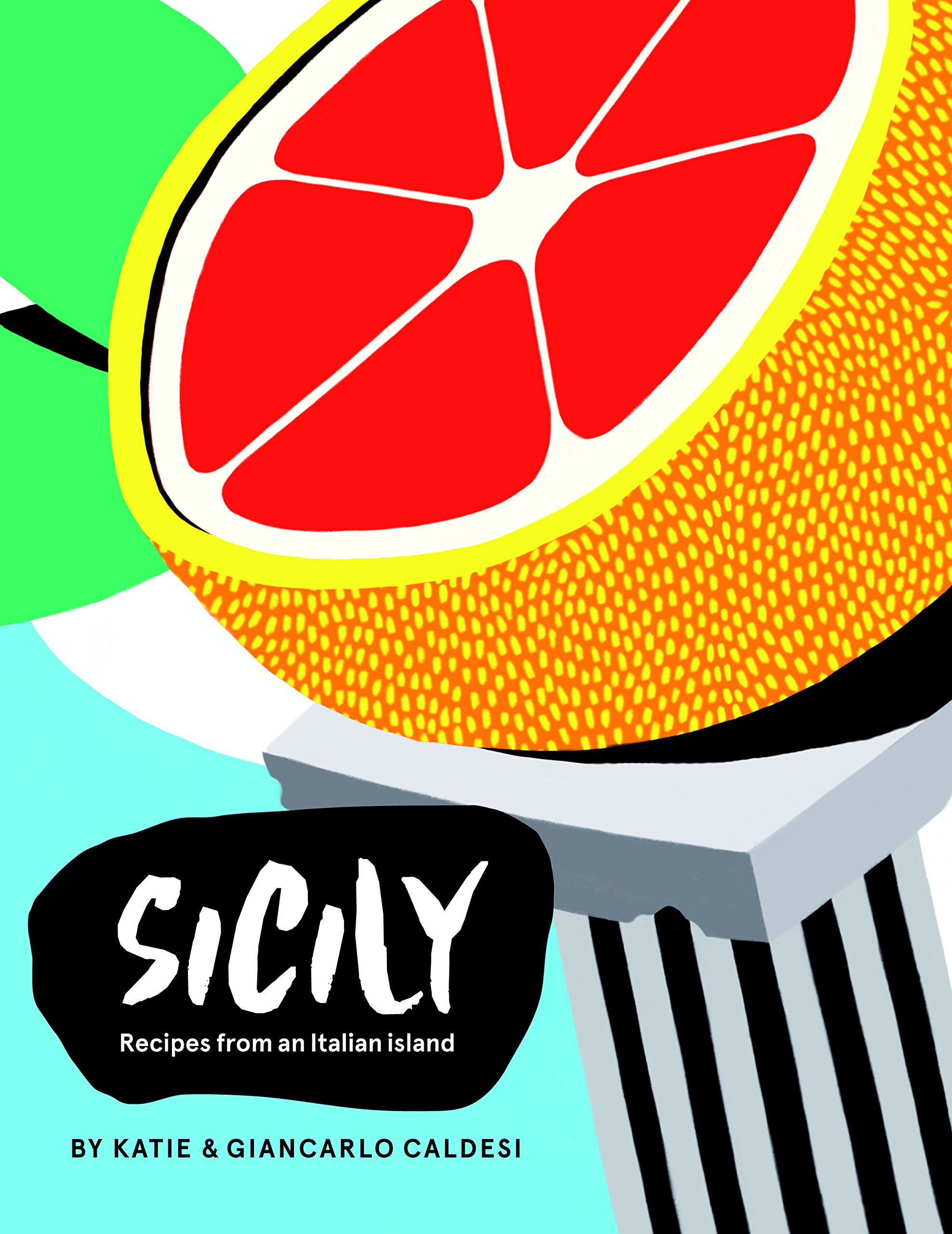 459df1dd Sicily: Recipes from an Italian island: Recipes from the Pearl of ...