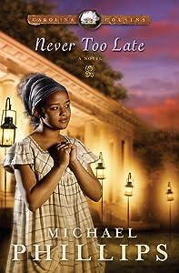 Never Too Late (Carolina Cousins Book #3)