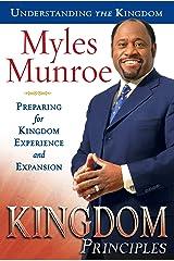 Kingdom Principles: Preparing for Kingdom Experience and Expansion (Kingdom series Book 2) Kindle Edition
