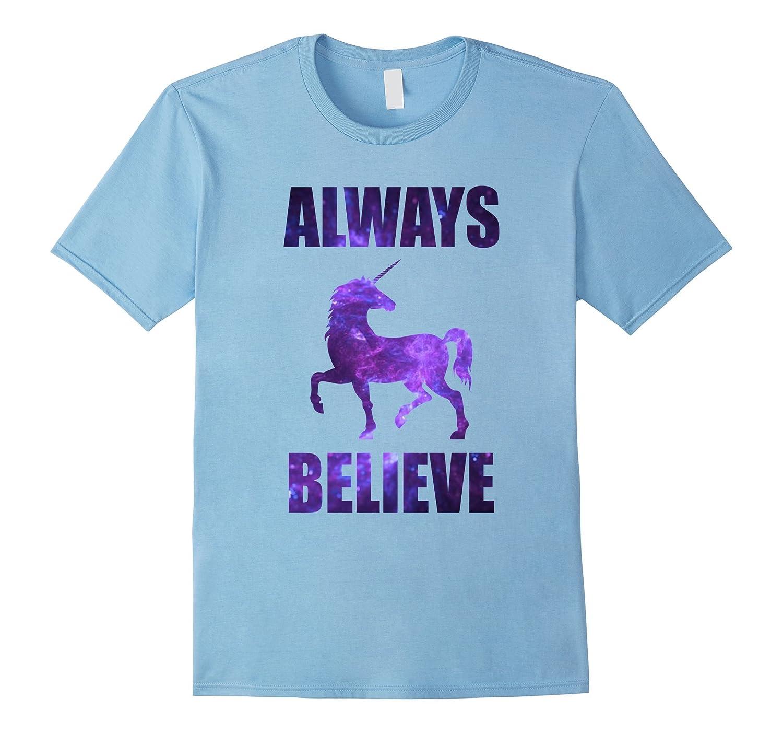 Always Believe Unicorn Shirt - Graphic Galaxy T-Shirt-CL