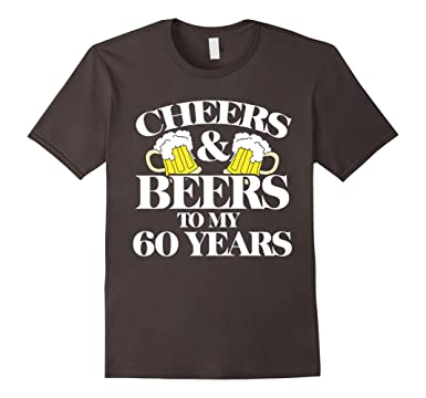 Mens Cheers Beers To My 60 Years Shirt 60th Birthday Party Tee 2XL Asphalt