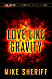 Lightburst: Love Like Gravity