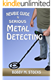Newbie Guide to Serious Metal Detecting