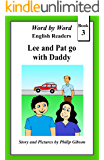 Lee and Pat go with Daddy (Word by Word English Readers Book 3)