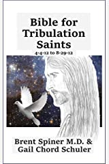 Bible for Tribulation Saints: 4-4-12 to 8-29-12 Kindle Edition