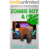 Zombie Boy & I - Book 26 (An Unofficial Minecraft Book): Zombie Boy & I Collection