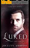 LURED: A Dark Mafia Romance (High Crimes Series Book One)