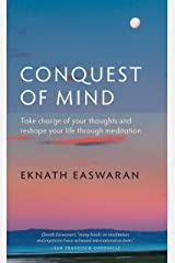Conquest of Mind: Take Charge of Your Thoughts and Reshape Your Life Through Meditation (Essential Easwaran Library) Kindle Edition