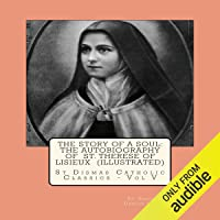 The Story of a Soul: The Autobiography of St. Therese of Lisieux: St Dismas Catholic Classics, Book 5