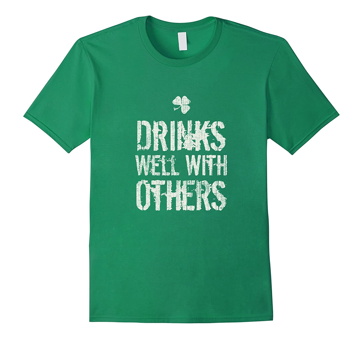 Drinks Well With Others St. Patrick's Distressed T-shirt-CL