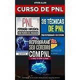 Curso de PNL (3 Livros): Reprograme seu cérebro com PNL + Persuasão e influência usando padrões de linguagem + 39 Técnicas, p