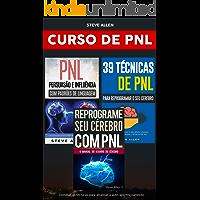 Curso de PNL (3 Livros): Reprograme seu cérebro com PNL + Persuasão e influência usando padrões de linguagem + 39…