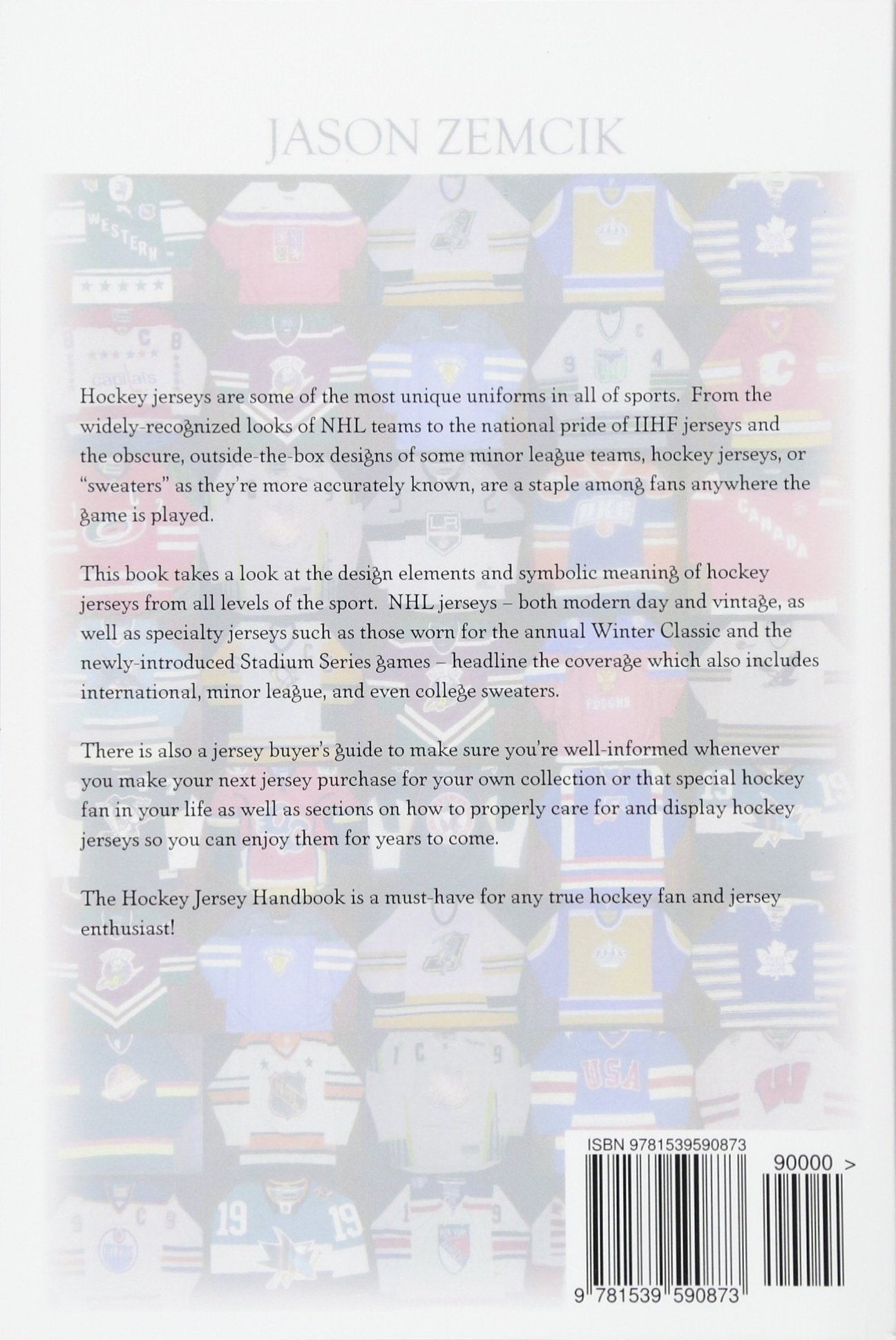 The Hockey Jersey Handbook  A Guide to Collecting and Caring For Jerseys  From Throughout the Game  Jason Zemcik  9781539590873  Amazon.com  Books dfb8129fc
