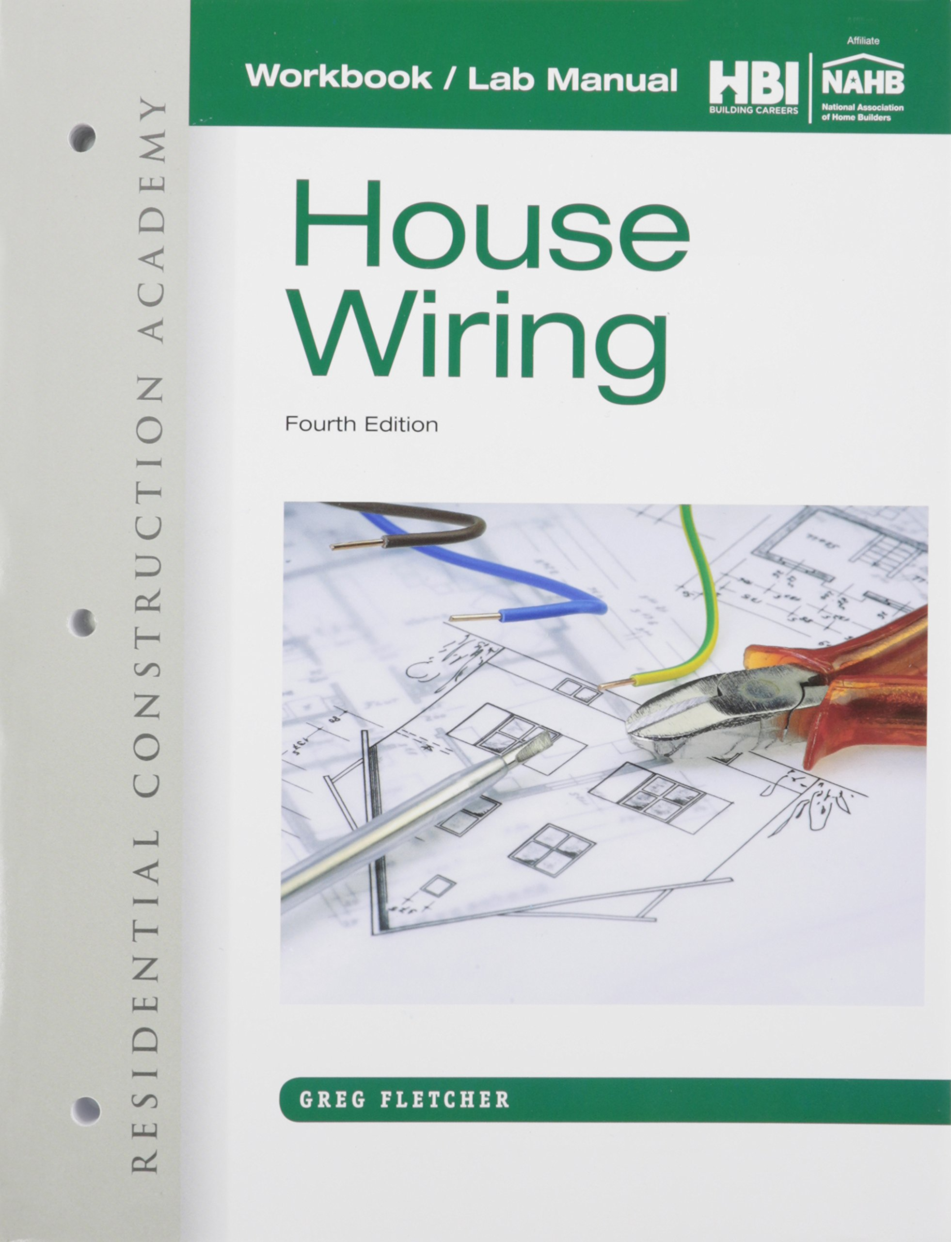 Workbook with Lab Manual for Fletcher's Residential Construction Academy: House  Wiring, 4th: Gregory Fletcher: 9781285861623: Books - Amazon.ca