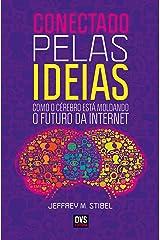 Conectado Pelas Ideias. Como o Cérebro Está Moldando o Futuro da Internet (Em Portuguese do Brasil) Paperback