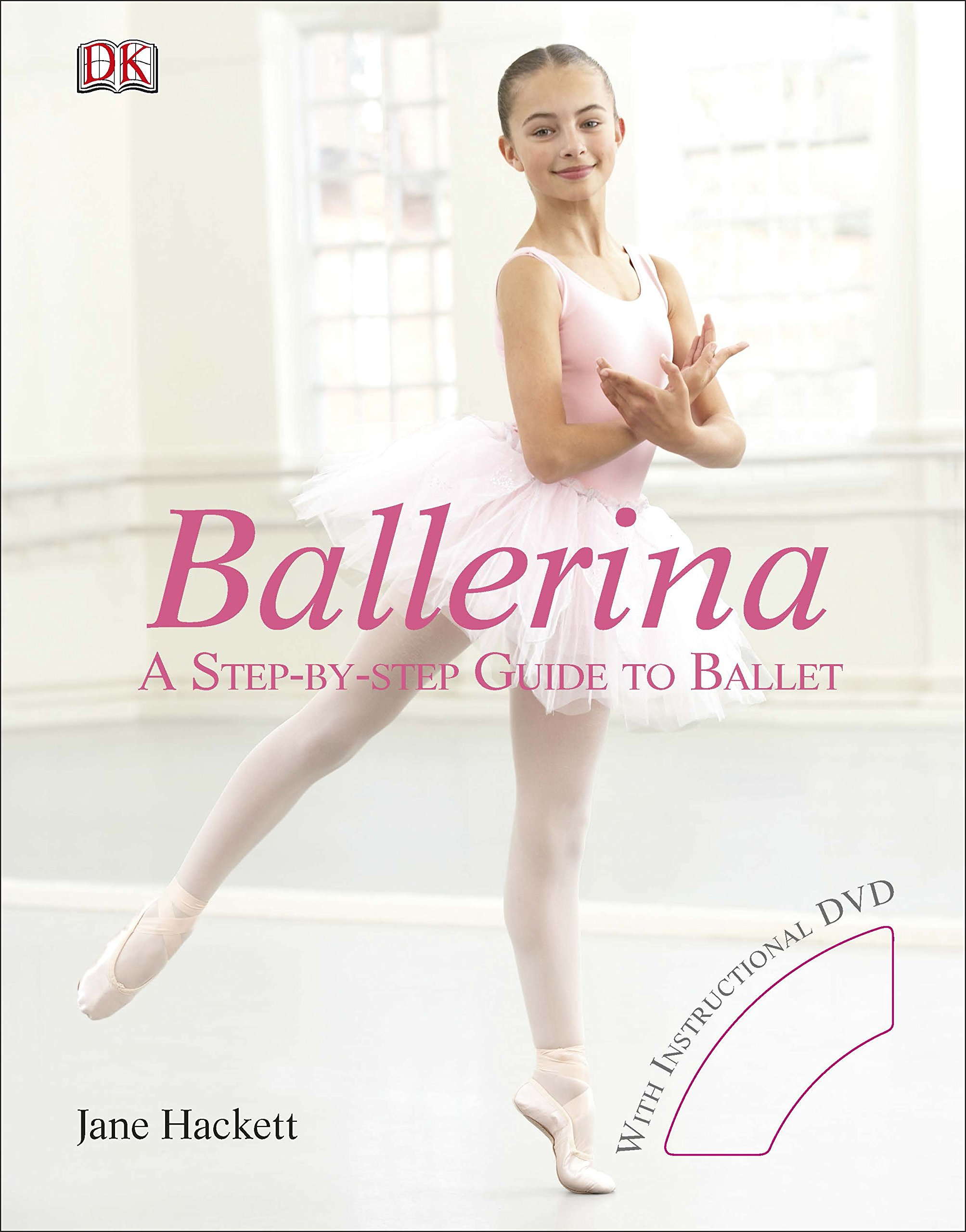 2cf4bde3639d Ballerina  A Step-by-Step Guide to Ballet  Amazon.co.uk  Jane ...